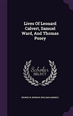 Lives of Leonard Calvert, Samuel Ward, and Thomas Posey