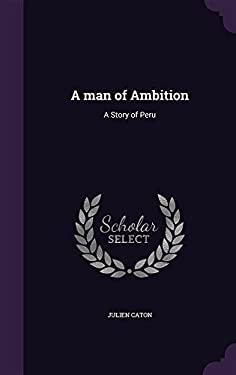 A Man of Ambition: A Story of Peru