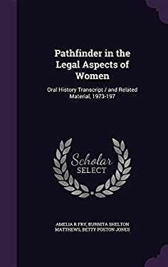 Pathfinder in the Legal Aspects of Women: Oral History Transcript / And Related Material, 1973-197