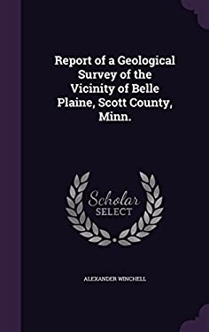 Report of a Geological Survey of the Vicinity of Belle Plaine, Scott County, Minn.