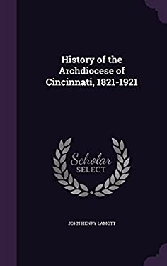 History of the Archdiocese of Cincinnati, 1821-1921