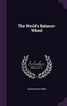 The World's Balance-Wheel