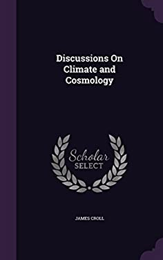 Discussions on Climate and Cosmology