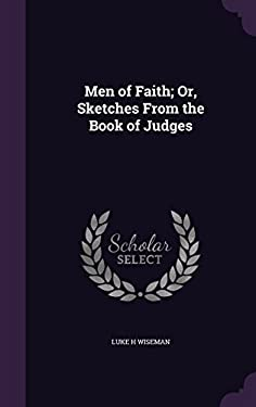 Men of Faith; Or, Sketches from the Book of Judges