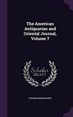 The American Antiquarian and Oriental Journal, Volume 7