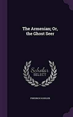 The Armenian; Or, the Ghost Seer