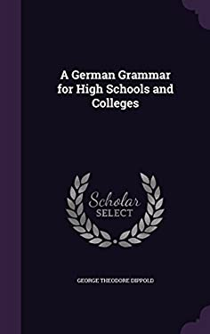 A German Grammar for High Schools and Colleges