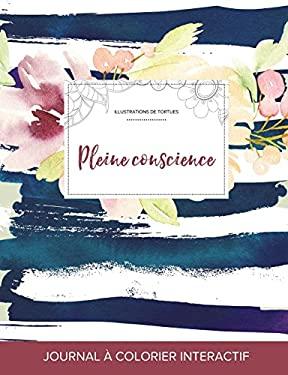 Journal de coloration adulte: Pleine conscience (Illustrations de tortues, Floral nautique) (French Edition)