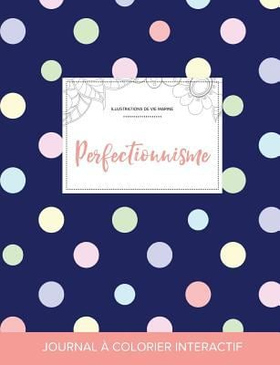 Journal de coloration adulte: Perfectionnisme (Illustrations de vie marine, Pois) (French Edition)