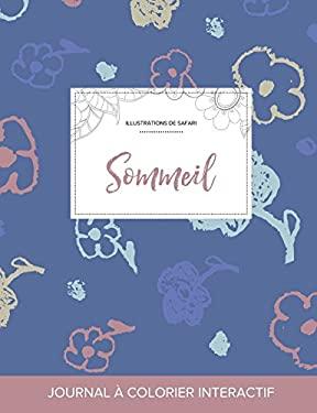 Journal de coloration adulte: Sommeil (Illustrations de safari, Fleurs simples) (French Edition)