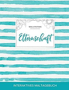 Maltagebuch fr Erwachsene: Elternschaft (Tierillustrationen, Trkise Streifen) (German Edition)