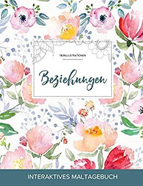 Maltagebuch fr Erwachsene: Beziehungen (Tierillustrationen, Die Blume) (German Edition)