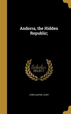 Andorra, the Hidden Republic