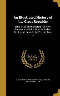 An Illustrated History of the Great Republic