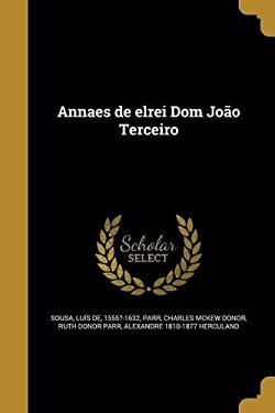 Annaes de Elrei Dom Joao Terceiro (Portuguese Edition)
