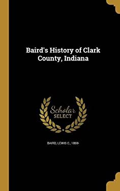 Baird's History of Clark County, Indiana