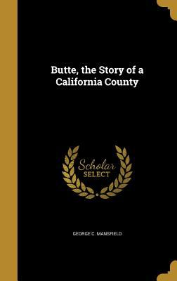 Butte, the Story of a California County