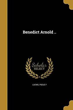Benedict Arnold ..