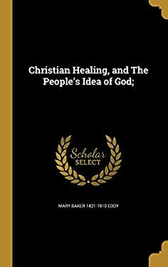 Christian Healing, and the People's Idea of God