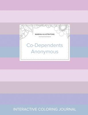 Adult Coloring Journal: Co-Dependents Anonymous (Mandala Illustrations, Pastel Stripes)