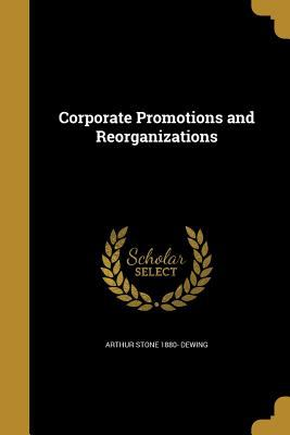 Corporate Promotions and Reorganizations