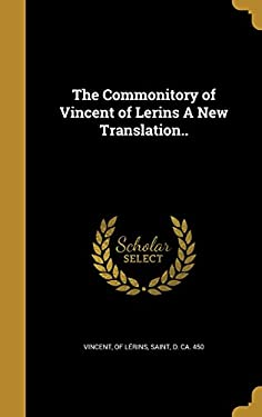 The Commonitory of Vincent of Lerins a New Translation..