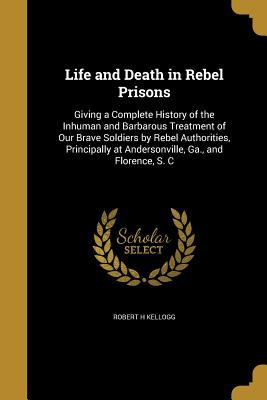 Life and Death in Rebel Prisons