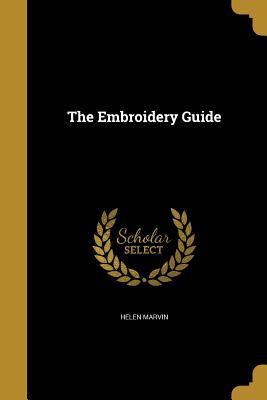The Embroidery Guide