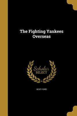 The Fighting Yankees Overseas