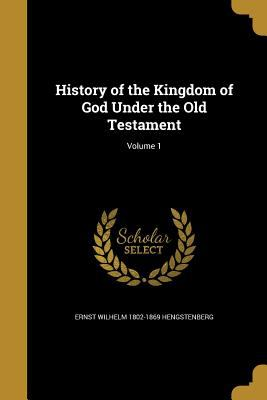 History of the Kingdom of God Under the Old Testament; Volume 1