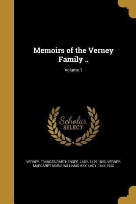 Memoirs of the Verney Family ..; Volume 1