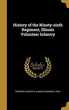 History of the Ninety-Sixth Regiment, Illinois Volunteer Infantry