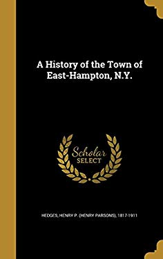 A History of the Town of East-Hampton, N.Y.