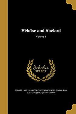 Heloise and Abelard; Volume 1