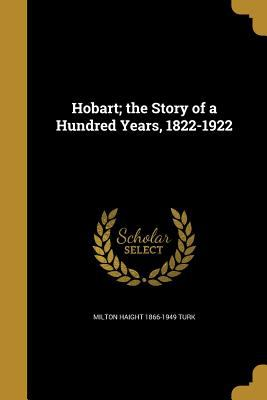Hobart; The Story of a Hundred Years, 1822-1922