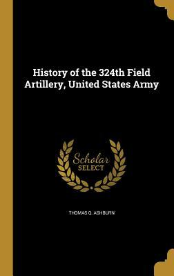 History of the 324th Field Artillery, United States Army