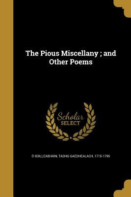 The Pious Miscellany; And Other Poems