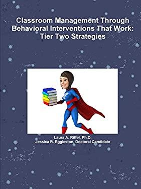 Classroom Management Through Behavioral Interventions That Work: Tier Two Strategies
