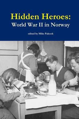 Hidden Heroes: World War II in Norway