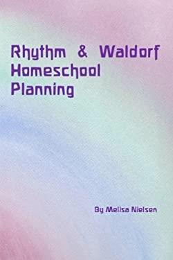 Rhythm & Waldorf Homeschool Planning