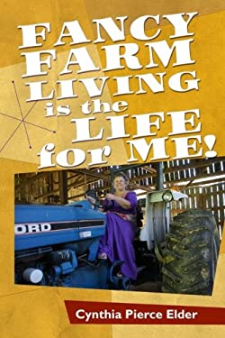 Fancy Farm Living is the Life for Me