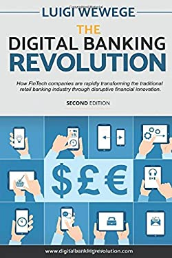 The Digital Banking Revolution, Second Edition