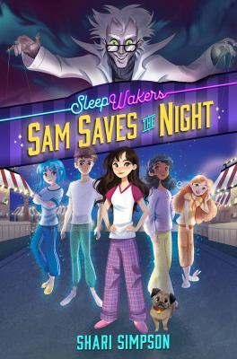 SleepWakers, Book #1 Sam Saves the Night
