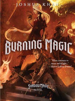 Burning Magic (A Shadow Magic Novel)