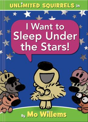 Unlimited Squirrels I Want to Sleep Under the Stars!
