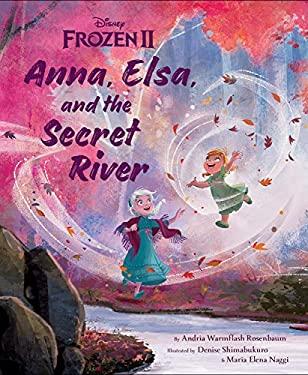 Anna, Elsa, and the Secret River (Disney Frozen)