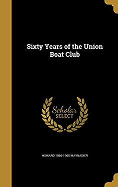 Sixty Years of the Union Boat Club