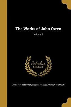 The Works of John Owen; Volume 6