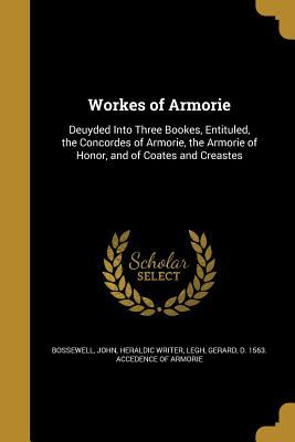 Workes of Armorie