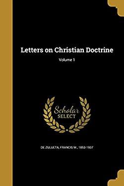 Letters on Christian Doctrine; Volume 1